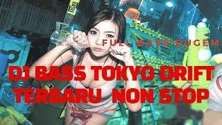 Download TERBARU TOP DJ BASS TOKYO DRIFT || PARTY CLUB || KECENG ABISS NON STOP Mp3