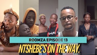 ROOMZA EPISODE 13- Ntshebe's On The Way (Skits By Sphe)