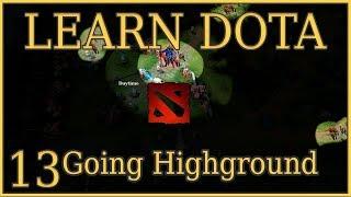 Learn Dota Episode 13 Pushing High Ground