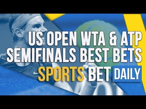 US Open WTA & ATP Semifinals Best Bets & Outrights | Tennis Betting Tips & Predictions