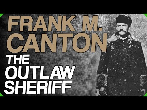 Frank M. Canton, the Outlaw Sheriff The Legendary FiveWay Slap