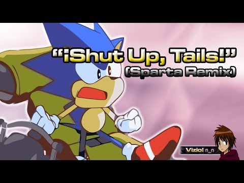 ¡Shut Up, Tails! (Sparta Remix) [EXTENDED]