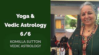 Yoga and Vedic Astrology 6/6: Komilla Sutton