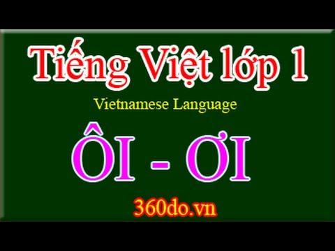 Học Tiếng Việt lớp 1 trực tuyến - chủ đề: ÔI (ôi), ƠI (ơi).