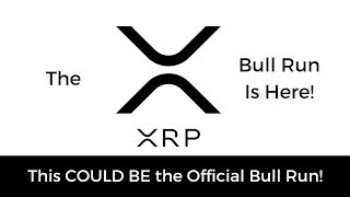 The Official 2018 Ripple XRP Bull Run Is Here!   XRP Price Prediction