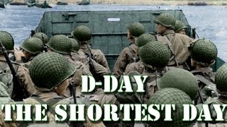 D-Day The Shortest Day - June 6th 1944 - Operation Overlord