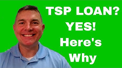 TSP Loan? Yes!  And Here Is Why.
