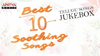 Best 10 telugu soothing songs ♫ ♫♫  you need to listen ????