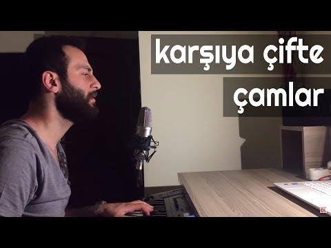 Karşıya Çifte Çamlar - Ünal Sofuoğlu (YENİ)