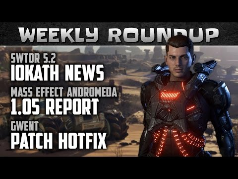 SWTOR 5.2 Latest News and Guides | Mass Effect Andromeda Patch 1.05 Report | Gwent Hotfix