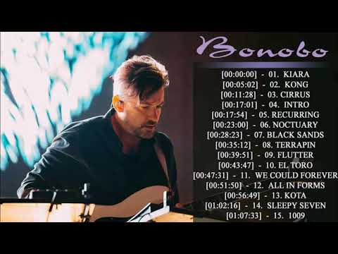 Bonobo  Greatest Hits (2018) - Top 15 Best Songs Of  Bonobo