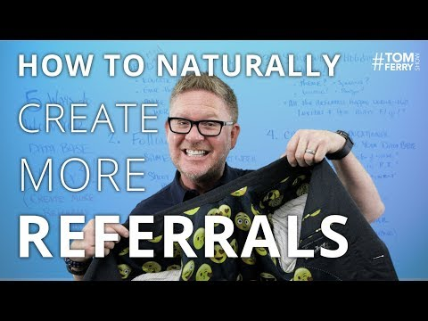 How to Naturally Create More Referrals - Wow Your Database! | #TomFerryShow