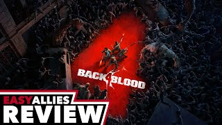Back 4 Blood - Easy Allies Review (Video Game Video Review)