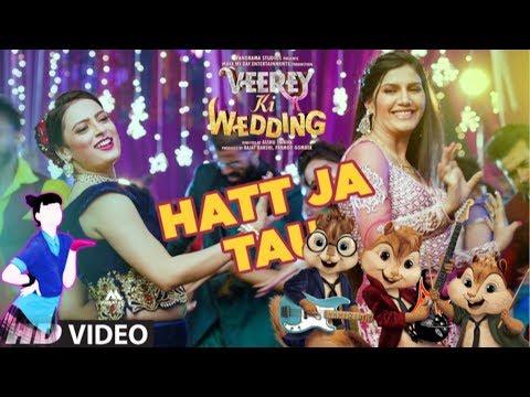 Hat ja tau pache ne | CHIPMUNK'S version dance video | Veerey Ki Wedding | Sapna Chaudhary | FULL HD