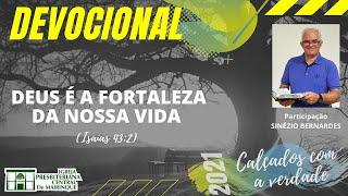 Devocional | DEUS É A FORTALEZA DA NOSSA VIDA | 06/04/2021