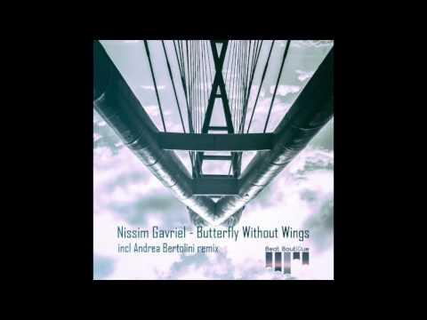 Nissim Gavriel - Butterfly without wings (Andrea Bertolini Remix)