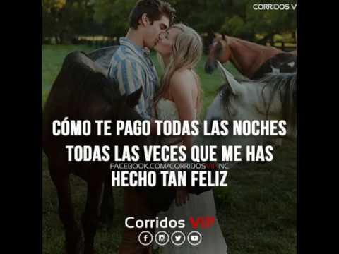 Hoy Soy Solo Para Ti Hermosa Frases De Corridos Vip Youtube