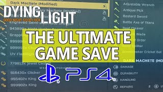The Ultimate Dying Light PS4 Game Save 999k Stacks Gold Weapons More