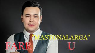 Farrux Saidov MASTONALARGA |Фаррух Саидов- Мастоналарга