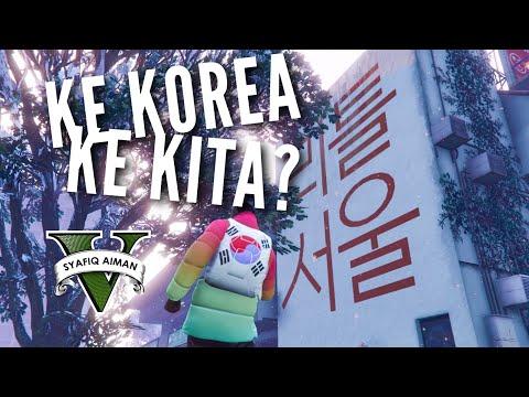 KE KOREA KE KITA?! - GTA 5 Online (Bahasa Malaysia)