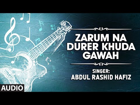 Zarum Na Durer Khuda Gawah By Abdul Rashid Hafiz| Kashmiri Latest Song | Zarum Na Durar