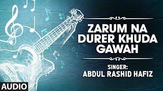Zarum Na Durer Khuda Gawah By Abdul Rashid Hafiz| Kashmiri Latest Song | Zarum Na Durar