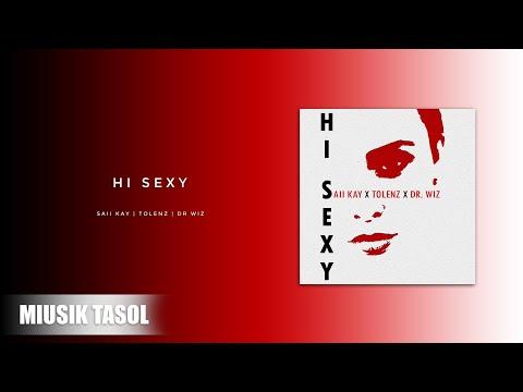 Saii Kay X Tolenz X Dr Wiz - Hi Sexy