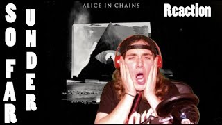 So Far Under (Alice In Chains) - Review/Reaction