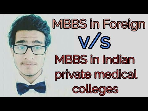 MBBS In Indian Private Colleges V/s MBBS In Abroad- For All Parents And Students