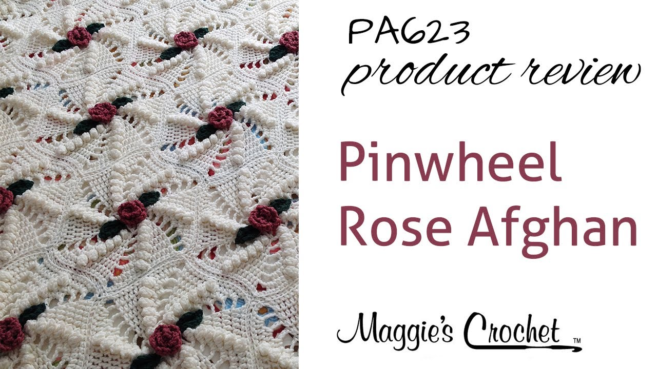Pinwheel Rose Afghan Crochet Pattern Product Review Pa623 Youtube