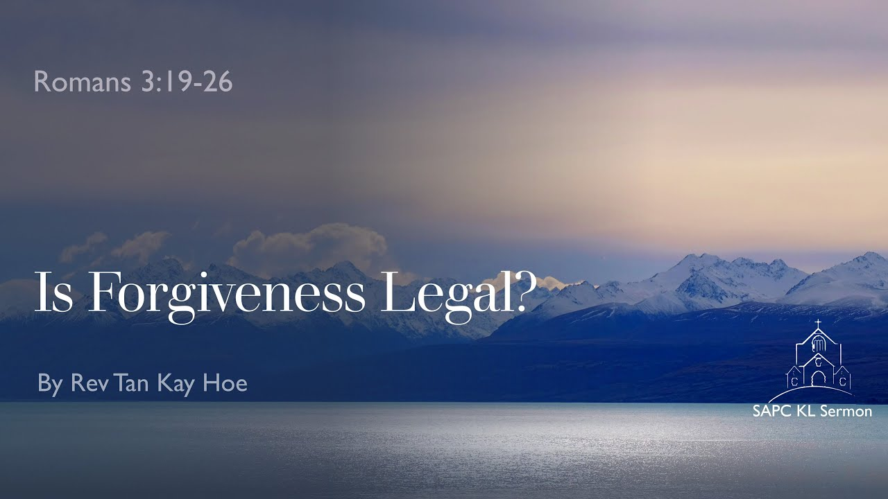 Romans 3:19-26 Is forgiveness legal?