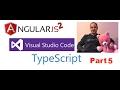 Angular2, Visual Studio Code, TypeScript Course-Part 5