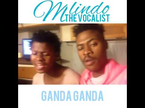 Mlindo the Vocalist -Ganda Ganda