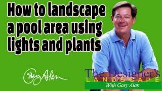 Gambar cover How to landscape a pool area with lights and plants Designers Landscape#708