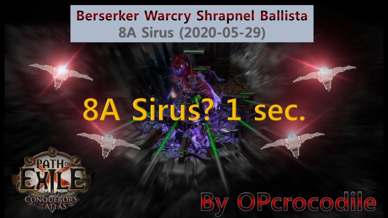 [3.10 POE] Berserker Warcry Shrapnel Ballista, 8A Sirus? - 1 second. ver 2.