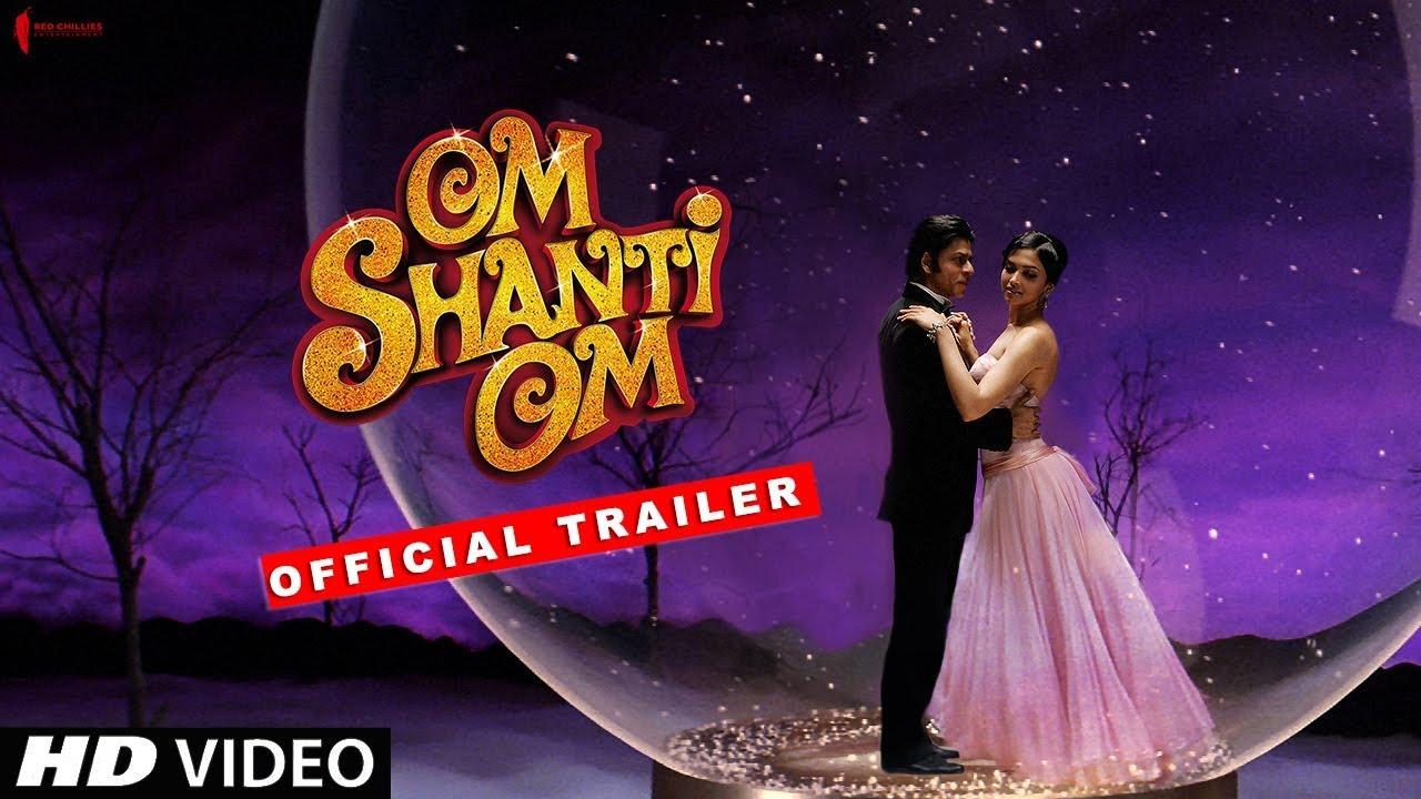 Om Shanti Om | Trailer | Now in HD | Shah Rukh Khan, Deepika Padukone | A  film by Farah Khan - YouTube