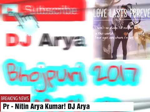 Bhojpuri 2017 Edition Remix For Dance || DJ Arya!