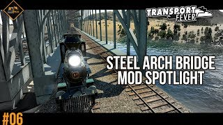 Steel Arch Bridge Mod Spotlight | Transport Fever Metropolis #6