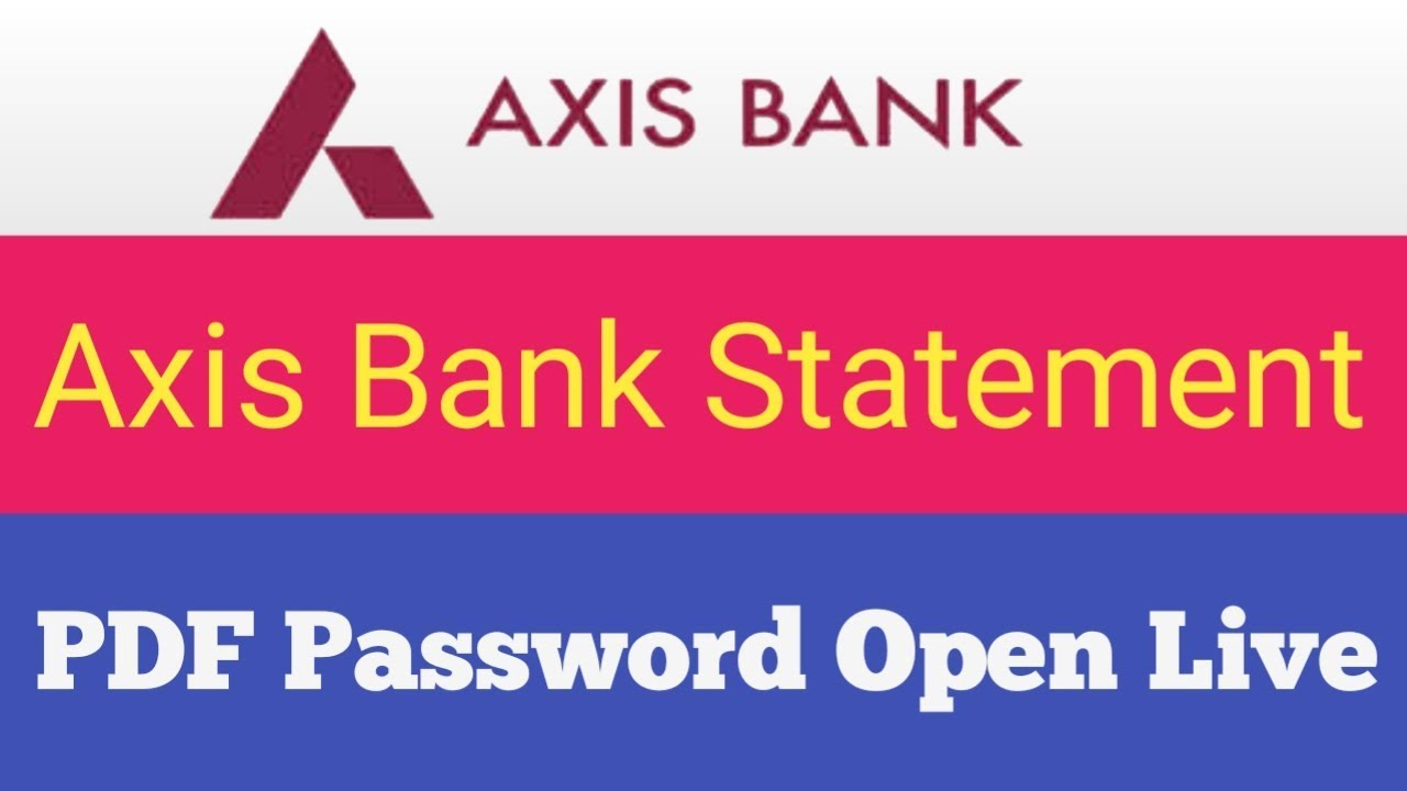 Axis Bank Statement Pdf Password Open Live Youtube