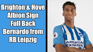 Brighton & Hove Albion sign Bernardo from RB Leipzig | Chris Hughton makes 4th signing | Done Deal