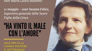 Colloqui su suor Maria Laura Mainetti: in dialogo con suor Susana Felice