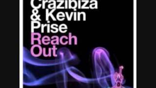 Kevin Prise & Crazibiza - Reach Out (Vocal Mix)