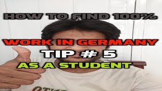 How to find 100% work in Germany as a student - Part 8 - Tip 5
