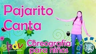 EBDV / Pajarito canta / Coreografía para niños