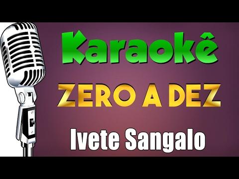 🎤 Ivete Sangalo - Zero A Dez ft. Luan Santan - KARAOKÊ