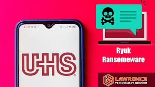 UHS Healthcare Attack and Ryuk Ransomware As A Service
