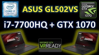 asus GL502VS i7 7700HQ GTX1070 32GB Unboxing, Disassembly and Review