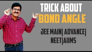 Trick About Bond Angle-JEE Main| Advance| AIIMS