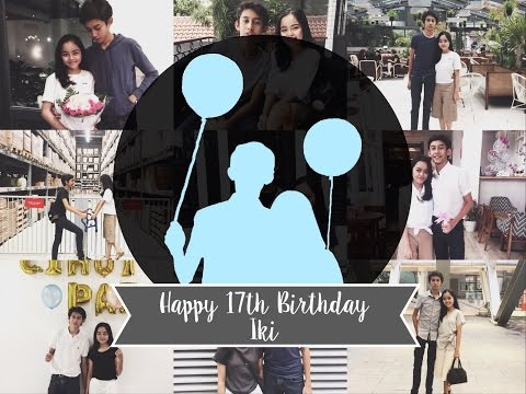 Happy Sweet Seventeen Rifky! | Birthday Wishes + Boyfriend Birthday Surprise