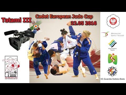 Cadet European Judo Cup Bielsko-Biała Tatami 3 22.05.2016